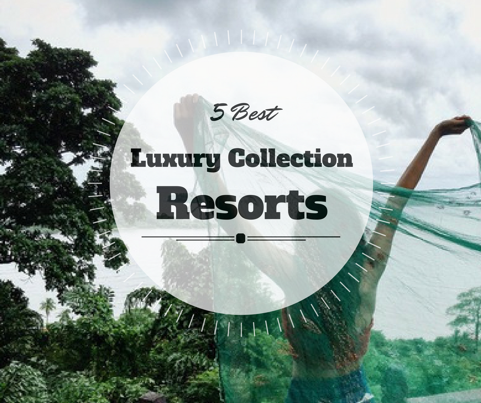 luxury collection rersorts